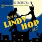 Album Best of lindy hop, vol. 2 (24 famous swing classics to dance & listen) de King of Swing Orchestra