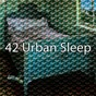 Album 42 urban sleep de Serenity Spa Music Relaxation