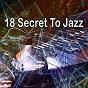 Album 18 secret to jazz de Piano Mood