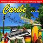Compilation Caribe (vol. 5) avec Carmen Delia Dipiní / Celia Cruz Con la Sonora Matancera / Byron Lee & the Dragoniares / Bola de Nieve / Arsenio Rodríguez...
