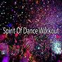 Album Spirit of dance workout de Workout Buddy