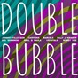 Compilation Double bubble avec The Tremeloes / Del Shannon / Angels / Mary Wells / Crystals...