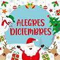 Compilation Alegres diciembre avec Bovea Y Sus Vallenatos / Cuarteto Imperial / Los Teen Agers / Los Wawanco / Guillermo Buitrago...
