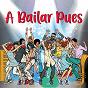 Compilation A bailar pues avec Pedro Salcedo Y Su Orquesta / Adolfo Carabelli / Porfirio Diaz / Los Wawanco / Los Corraleros de Majagual...