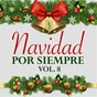 Compilation Navidad por siempre (vol. 8) avec Sandro / Raphaël / Santitos Colón / Marisol Y Mocedades / Los Melódicos...