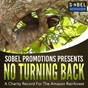 Compilation Sobel promotions presents no turning back (a charity record for the amazon rainforest) avec Modern Romance / Stonebridge / Steve Etherington / Kirsty Hawkshaw / Glenn Soukesian...