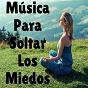 Album Música para Soltar los Miedos de Musica Relajante