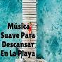 Album Música Para Descansar El la Playa de Musica Relajante
