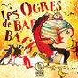 Album Les ogres de Barback édition limitée de Les Ogres de Barback