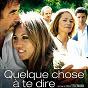 Album Quelque chose à te dire (bande originale de film) de Jacques Davidovici / Lucas Martinez / Patrick Morgenthaler