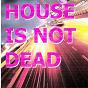 Compilation House is not dead avec Anaklein / Maison Violette, Syls / Grooveland / The Dentist / David Tort...