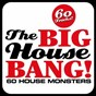 Compilation The big house bang! (60 house monsters) avec Steve Angello / Sunfreakz / Eric Prydz / Francesco Diaz / Jerry Ropero...
