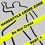 Compilation Hardstyle crime zone, part. 1 avec Plasmaravers / Francesco Zeta / Activator / Doctor Zot / Vorti, Zed...