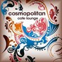 Compilation Cosmopolitan café lounge vol.1 (for island chill bar lovers) avec Fenena Garcia Mijas / Minusblue / Tukan / Simon le Grec / Andrea Mazza Presents Kam & Venus...