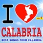 Compilation I love calabria vol. 1 (best songs from calabria) avec Basile / Antiche Armonie / Maisano / Severino / D'andréa...