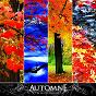 Compilation Le fil des saisons - automne avec Ylric Illians / Frédéric Chauvigné / Laurent Dury / Luc Frigo / Sylvain Poge...
