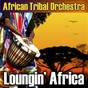 Album Loungin' africa de African Tribal Orchestra