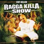 Compilation Ragga killa show avec Chaka Demus, Pliers / DJ Cut Killer / Inna Dance Hall / T.O.K. / Degree...