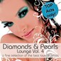 Compilation Diamonds & pearls lounge vol. 4 (a fine selection of the best lounge artists) avec Anthony Island / DJ Sleeptalker / Vargo / Ielo, Eleana / Steve Osaka...