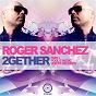 Album 2gether (part 1) de Roger Sanchez