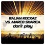 Album Don't play de Marco Skarica / Italian Rockaz