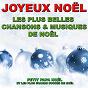 Album Joyeux noël (les plus belles chansons et musiques de noël) de Christmas Sound Orchestra / Les Petits Chanteurs d'aix-En-Provence / Vincent Cioti