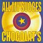 Album All my succes de Chocolat'S