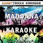 Album Artist karaoke, vol. 252 : sing the songs of madonna, vol. 2 (karaoke in the style of madonna) de Charttraxx Karaoke