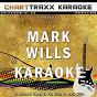 Album Artist karaoke, vol. 269 : sing the songs of mark wills (karaoke in the style of mark wills) de Charttraxx Karaoke