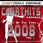 Album Charthits karaoke : the very best of the year 2008, vol. 1 (karaoke hits of the year 2008) de Charttraxx Karaoke