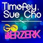 Album Go berzerk de Sue Cho / Timofey