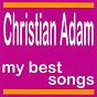 Album Christian adam : my best songs de Christian Adam