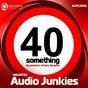 Compilation 40 something (mixed by audio junkies) avec Merlyn Martin / Merlyn Martin, Bitwise / Tomer Elimelech / Midav / Roni Be...