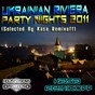 Compilation Ukrainian riviera party nights (selected by kasa remixoff) avec Roger Simon / Eric Tyrell, de Vox / Eric Tyrell, Denice Perkins / Kasa Remixoff / Syncterra...