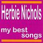 Album My best songs - herbie nichols de Herbie Nichols