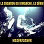 Album Mazerfacker (la chanson du dimanche, la série saison 1) de La Chanson du Dimanche