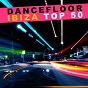 Compilation Dancefloor ibiza top 50 avec Krafft / Marc Canova / Musikk, Chris Montana / Jim Marlaud / Cyber Seb...