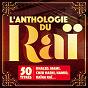 Compilation L'anthologie du raï (50 titres) avec Houari Dauphin / Cheb Khaled / Cheb Hasni / Cheb Mami / Fadéla...
