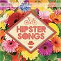 Compilation Hipster songs avec David Lefèvre / Pierre Dubost / Jérôme Faby / Laëtitia Frénod / Jay Ryan...