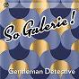 Compilation So galerie! gentleman detective avec Gaby Concato / Jean Claude Ghrenassia / Jean-Pierre Sluys / Norman Langolff / Loïc Louvel