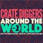 Compilation Crate diggers around the world, vol. 2 (have a trip through afro house, turkish folk, electro chaâbi & many more) avec Tamikrest / La Chica / Pierre Kwenders / Mo Laudi / DJ Oji...