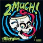 Album 2 Much! de The Allergies