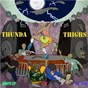 Album Thunda thighs de TNT / Doowap / DJ Nel
