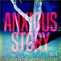 Compilation Anxious story, vol. 1 avec Nicolas Jorelle / Angélique Nachon / Jean-Claude Nachon / David Hadjadj / Jérôme Pérez...