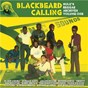 Compilation Blackbeard Calling - Hulk's Reggae Archives, Vol. 1 avec Horace Andy / The Mighty Diamonds / Rodguel Sinclair / Jacob Miller / Ken Boothe...