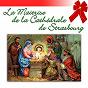 Album Choeurs de Noël (Children Choirs) de Cloches / Les Petits Chanteurs de la Maîtrise de la Cathédrale de Strasbourg / Maîtrise de la Cathédrale de Strasbourg / La Pastourelle