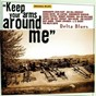 Compilation Delta blues: keep your arms around me avec Joe Calicott / John Hurt / Big Bill Broonzy / Bukka White / Bo Carter...