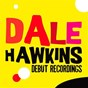 Album Dale hawkins: debut recordings de Dale Hawkins