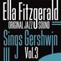 Album Sings Gershwin, Vol. 3 (Original Jazz Sound) de Ella Fitzgerald