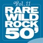Compilation Rare wild rock 50', vol. 11 avec The Hawk / The Virtues / The Viscounts / Ronnie & the Rainbows / The Fendermen...